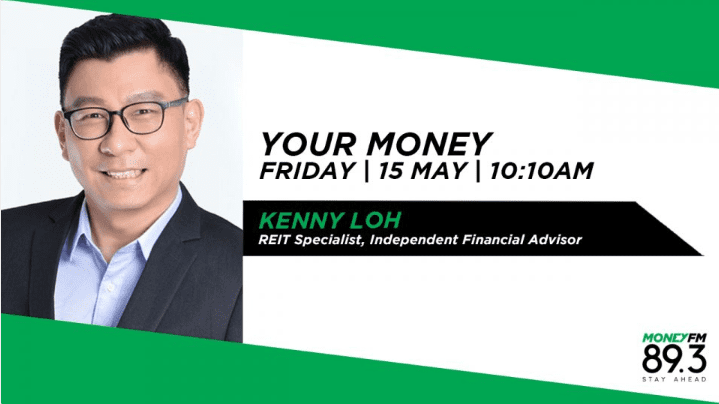 Kenny Loh Independent Financial Advisor REIT Money FM